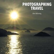 Photographing Travel: The World through a Photographer's Eyes