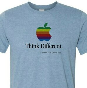 Think Differently And We Will Delete You! - Apple - Patriot's Unite- Made in USA