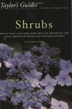 Taylors Guide to Shrubs: How to Select and Grow More than 500 Ornamental and Us