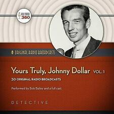 Classic Radio Collection: Yours Truly, Johnny Dollar, Vol. 1 : Original Radio...
