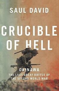Crucible of Hell: Okinawa: The Last Great Battle of the Second World War by Saul