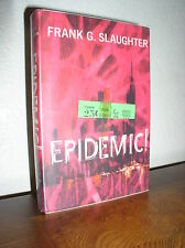 Epidemic by Frank G. Slaughter (1961,HC,DJ,1'st Edition, Ex-Library)