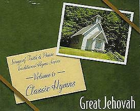 Songs of Faith and Praise Traditional Vol. 6 Great Jehovah (Classic Hymns)