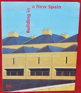 Building a New Spain, Contemporary Spanish Architecture, Art Institute -Chicago