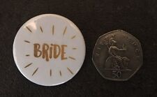 "HEN PARTY NIGHT GOLD BRIDE BADGE 1.5""/ 38mm MAID OF HONOR WEDDING TEAM BRIDE"