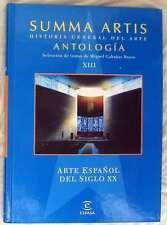 ARTE ESPAÑOL DEL SIGLO XX - ANTOLOGIA SUMMA ARTIS Nº XIII - VER INDICE