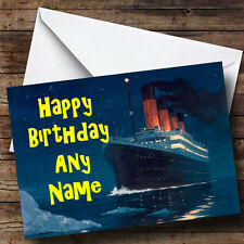 The Titanic Boat Ship  Personalised Birthday Greetings Card