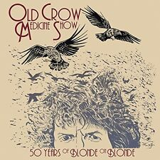 OLD CROW MEDICINE SHOW CD - 50 YEARS OF BLONDE ON BLONDE (2017) - NEW UNOPENED