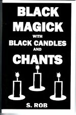 BLACK MAGICK WITH BLACK CANDLES & CHANTS book S. Rob
