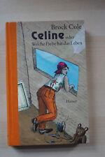 Celine oder Welche Farbe hat das Leben - Jugendbuch von Brock Cole (Hanser)