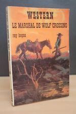 WESTERN N°143 LE MARSAHL DE WOLF CROSSING Ray Hogan (Masque Champs Elysées) 1975