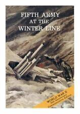 World War II: Fifth Army at the Winter Line: 15 November 1943- 15 January...