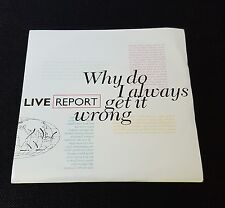 """LIVE REPORT Why Do I Always Get It Wrong 7"""" 1989 UK PRT"""