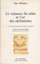 Guy Beatrice. Le vaisseau du salut et l'or des alchimistes. Trédaniel (Alchimia)