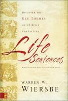 Life Sentences: Discover the Key Themes of 63 Bible Characters - Wiersbe, Warren