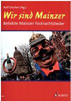 Klavier Noten : Wir sind Mainzer - Fastnachslieder / Karnevalslieder - Songbook