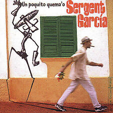 "SERGENT GARCIA CD: ""UN POQUITO QUEMA'O"" PROMO 1999"