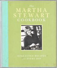 The Martha Stewart Cookbook : Collected Recipes for Every Day by Martha Stewart