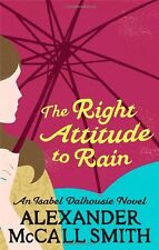 The Right Attitude To Rain (Isabel Dalhousie),Alexander McCall Smith