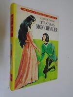 C.CENAC & A.CHAZELLE - TU SERAS MON CHEVALIER - 1962 - Hachette