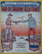 "VINTAGE 1917 SHEET MUSIC ""GOODBYE BROADWAY HELLO FRANCE!"" LARGE FORMAT"