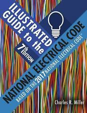 Illustrated Guide to the National Electrical Code by Charles R. Miller (2017,...