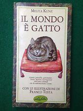 Melita KUNZ - IL MONDO E' GATTO , Ed Idea Libri (1983) ill. Franco Testa