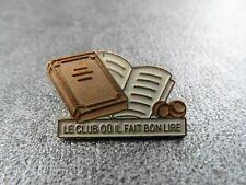 RARE PINS PIN'S - FRANCE LOISIRS - LE CLUB - LECTURE - Doré à l'or 18 carats