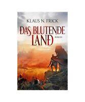Klaus N. Frick Das blutende Land
