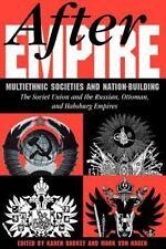 After Empire Multiethnic Societies Nation-Building Habsburg Soviet Ottoman