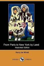 NEW From Paris to New York by Land (Illustrated Edition) (Dodo Press)