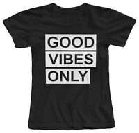 GOOD VIBES ONLY STAY POSITIVE HAPPY WOMENS COTTON T-SHIRT *S, M, L, XL