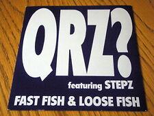 "QRZ featuring STEPZ - FAST FISH & LOOSE FISH  7"" VINYL PS"