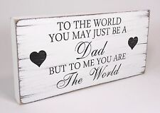 Shabby Chic Plaque Dad Father The World birthday gift Sign Vintage Distressed