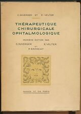 DUVERGER/ VELTER/ BREGEAT THERAPEUTIQUE CHIRURGICALE OPHTALMOLOGIQUE 1950. TBE