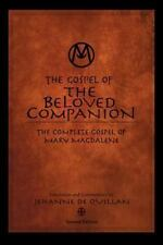 The Gospel Of The Beloved Companion: The Complete Gospel Of Mary Magdalene: B...