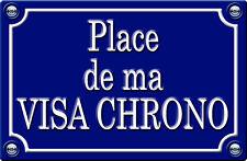 PLACE DE MA VISA CHRONO- 29cm AUTOCOLLANT STICKER AUTO PR0120