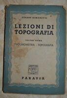 CESARE AIMONETTI - LEZIONI DI TOPOGRAFIA - VOLUME 1 I - ED:PARAVIA (FB)
