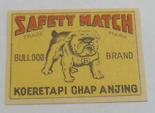 Antique Old MATCHBOX LABEL BULLDOG BRAND SAFETY MATCH/ KOERETAPI CHAP ANJING