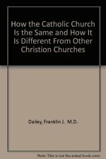 B001F3HT4G How the Catholic Church Is the Same and How It Is Different From Oth
