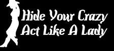 Cowgirl Hide your Crazy Vinyl Decal Sticker Car Truck Window