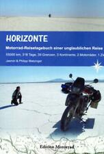 Horizonte,Motorrad-Reisetagebuch einer unglaublichen Reise,