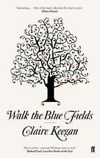 Walk the Blue Fields by Claire Keegan (Paperback, 2008) New Book