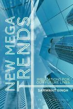 New Mega Trends : Implications for Our Future Lives by Sarwant Singh (2012,...