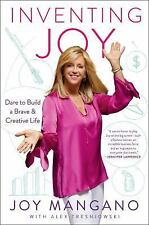 Inventing Joy : Dare to Build a Brave and Creative Life by Joy Mangano - NEW HC!