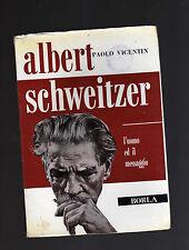 albert schweitzer - l'uomo e il messaggio - paolo vicentin -  marzquiont