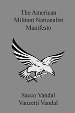 The American Militant Nationalist Manifesto by Sacco Vandal and Vanzetti...