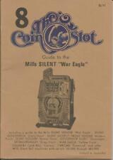 "The Coin Slot Guide #8 to Mills Silent ""War Eagle"" Richard M Bueschel"