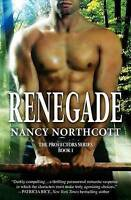 NEW Renegade (The Protectors Series) by Nancy Northcott