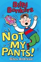 Not My Pants! (Billy Bonkers), Andreae, Giles , Good | Fast Delivery
